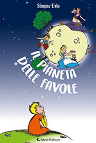 Il pianeta delle favole - Simone Urio |