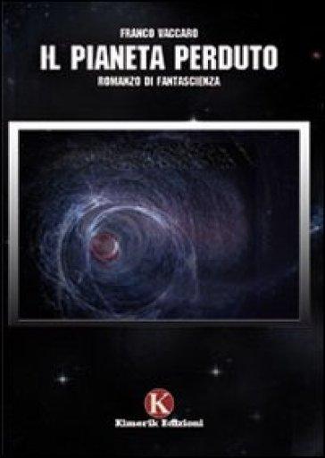Il pianeta perduto - Franco Vaccaro |