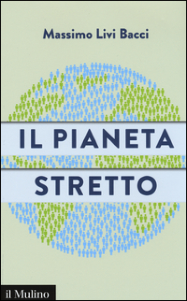 Il pianeta stretto - Massimo Livi Bacci |