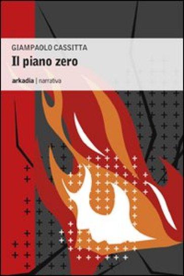 Il piano zero - Giampaolo Cassitta pdf epub