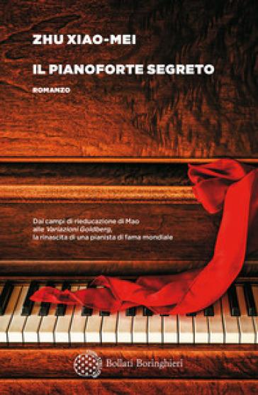 Il pianoforte segreto - Xiao-Mei Zhu | Thecosgala.com