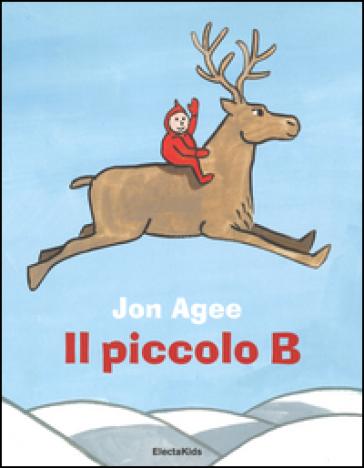 http://www.mondadoristore.it/img/Il-piccolo-B-Jon-Agee/ea978889180125/BL/BL/64/NZO/?tit=Il+piccolo+B&aut=Jon+Agee