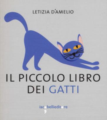 Il piccolo libro dei gatti - Letizia D'Amelio   Thecosgala.com