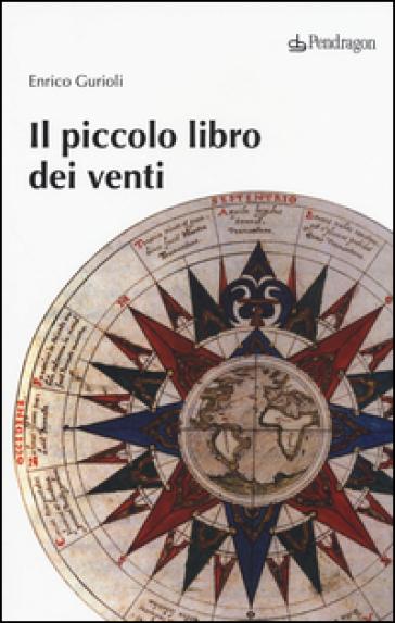 Il piccolo libro dei venti - Enrico Gurioli pdf epub