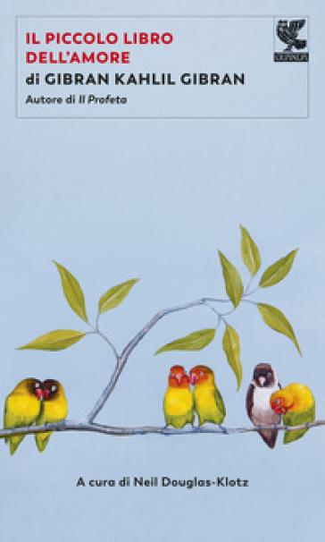 Il piccolo libro dell'amore - Kahlil Gibran   Kritjur.org