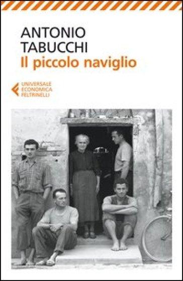Il piccolo naviglio - Antonio Tabucchi |