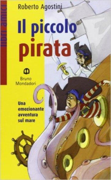 Il piccolo pirata - Roberto Agostini |