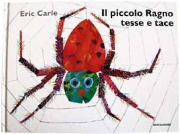 Il piccolo ragno tesse e tace eric carle libro - Libro da colorare uomo ragno libro ...