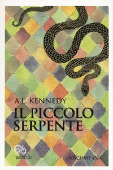 Il piccolo serpente - A. L. Kennedy | Rochesterscifianimecon.com