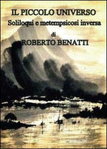 Il piccolo universo - Roberto Benatti |