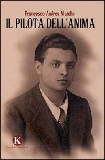Il pilota dell'anima - Francesco A. Maiello   Kritjur.org