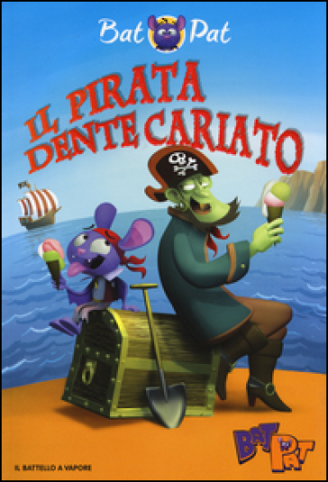 Il pirata Dente Cariato - Pat Bat | Rochesterscifianimecon.com