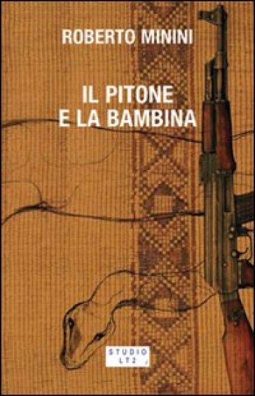 Il pitone e la bambina - Roberto Minini |