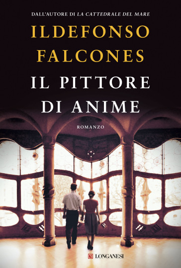 Il pittore di anime - Ildefonso Falcones |