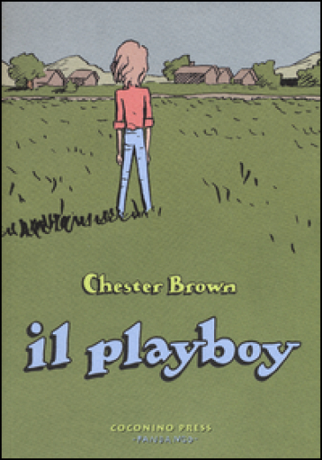 Il playboy - Chester Brown | Rochesterscifianimecon.com