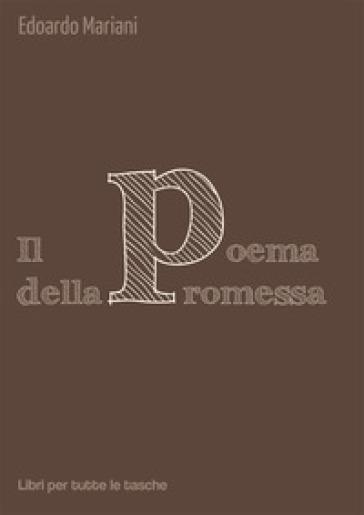 Il poema della promessa - Edoardo Mariani |