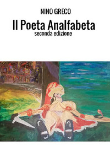 Il poeta analfabeta - Nino Greco   Jonathanterrington.com