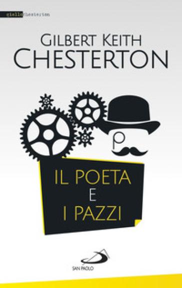 Il poeta e i pazzi - Gilbert Keith Chesterton   Rochesterscifianimecon.com