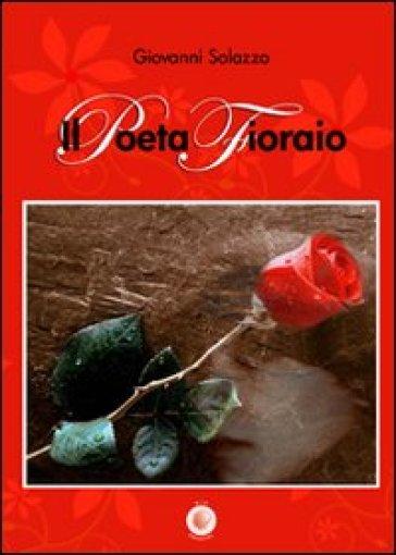 Il poeta fioraio - Giovanni Solazzo |