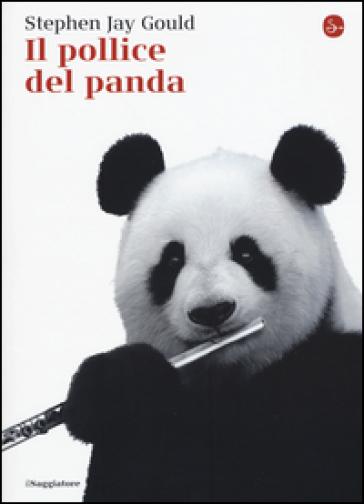 Il pollice del panda - Stephen Jay Gould | Rochesterscifianimecon.com