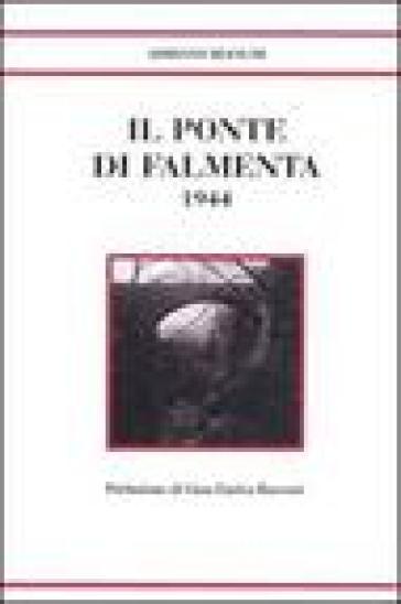 Il ponte di Falmenta 1944 - Adriano Bianchi pdf epub