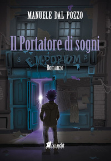 Il portatore di sogni - Manuele Dal Pozzo |