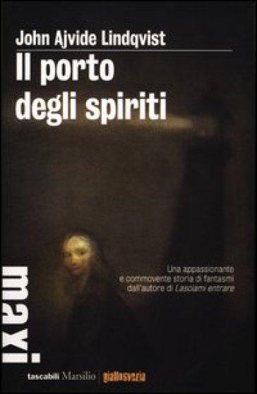 Il porto degli spiriti - John Ajvide Lindqvist pdf epub