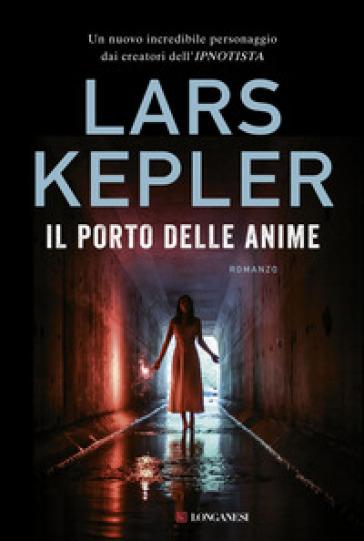 Il porto delle anime - Lars Kepler  
