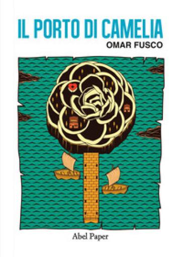 Il porto di Camelia - Omar Fusco  