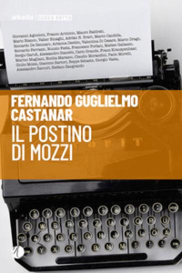 Il postino di Mozzi - Fernando Guglielmo Castanar  