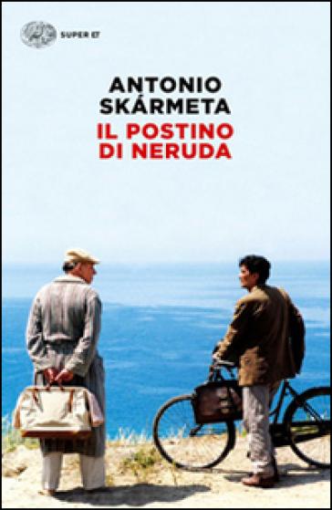 Il postino di Neruda - Antonio Skàrmeta | Kritjur.org