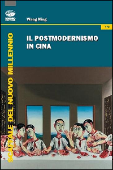 Il postmodernismo in Cina - Wang NING |