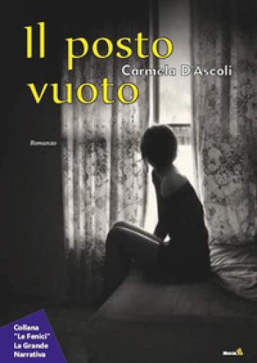 Il posto vuoto - Carmela D'Ascoli |