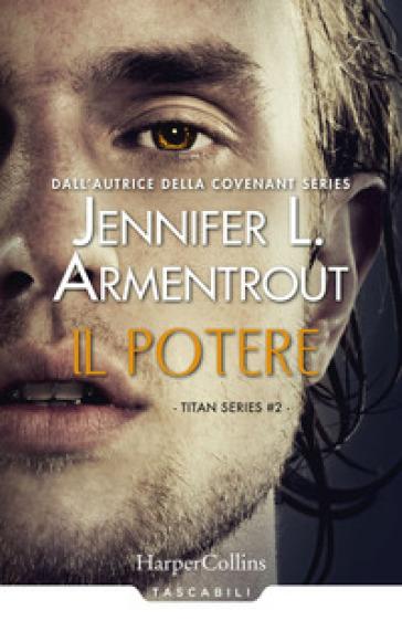 Il potere. Titan series. 2. - Jennifer L. Armentrout   Rochesterscifianimecon.com