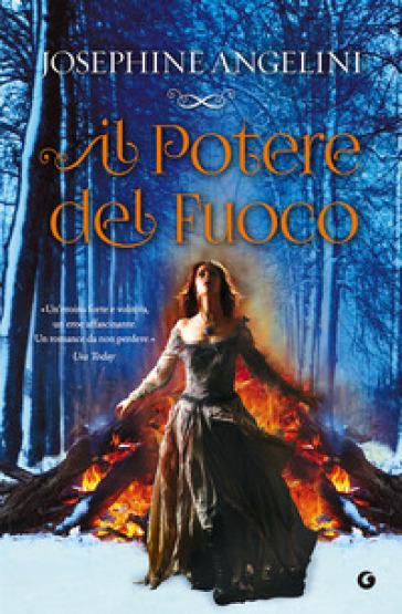 Il potere del fuoco - Josephine Angelini   Rochesterscifianimecon.com