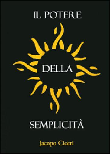 Il potere della semplicità - Jacopo Ciceri |