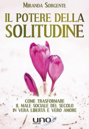 Il potere della solitudine - Miranda Sorgente |