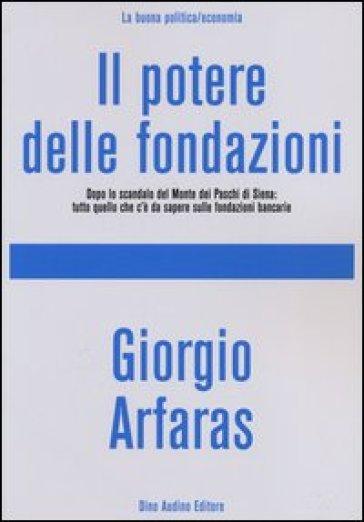 Il potere delle fondazioni - Giorgio Arfaras pdf epub