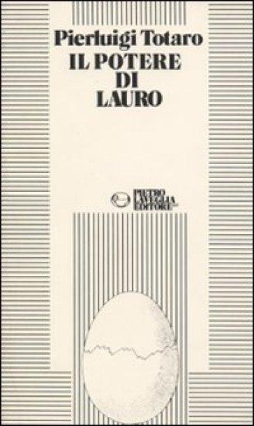 Il potere di Lauro - Pierluigi Totaro |