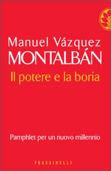 Il potere e la boria - Manuel Vazquez Montalban  