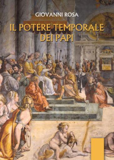 Il potere temporale dei papi - Giovanni Rosa  