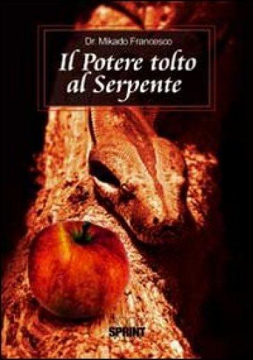 Il potere tolto al serpente - Francesco Mikado   Kritjur.org