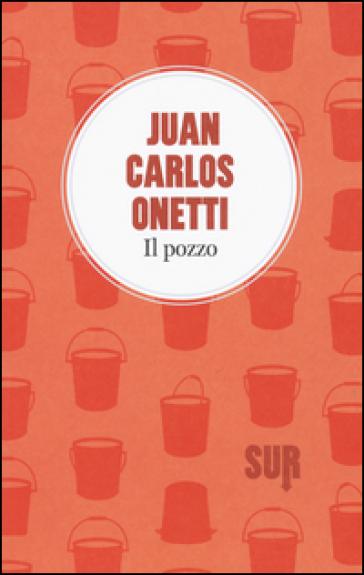Il pozzo - Juan Carlos Onetti |