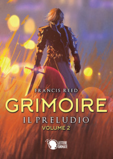Il preludio. Grimoire. 2. - Francis Reed | Ericsfund.org