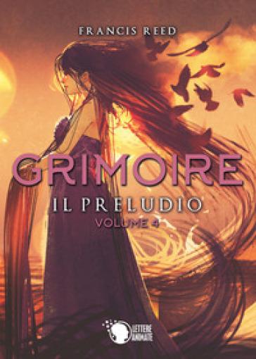 Il preludio. Grimoire. 4. - Francis Reed pdf epub