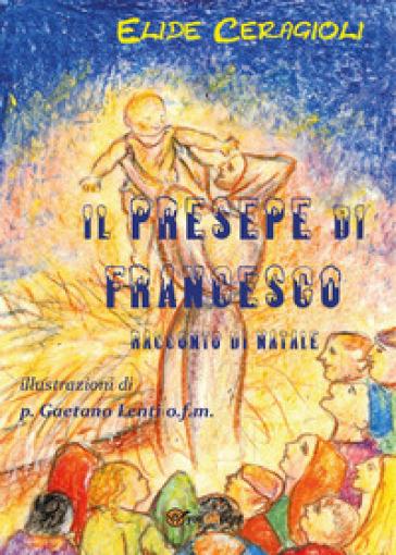 Il presepe di Francesco - Elide Ceragioli pdf epub