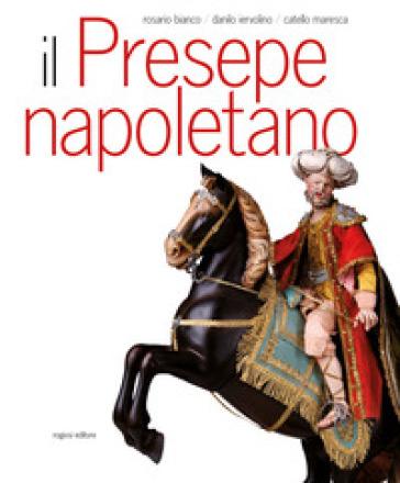 Il presepe napoletano - Rosario Bianco | Rochesterscifianimecon.com