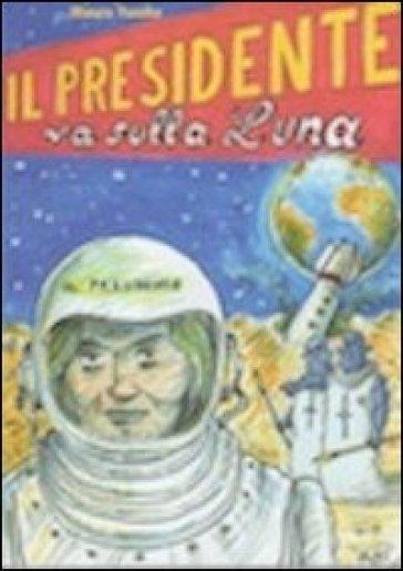 Il presidente va sulla luna - Mauro Tonino   Kritjur.org