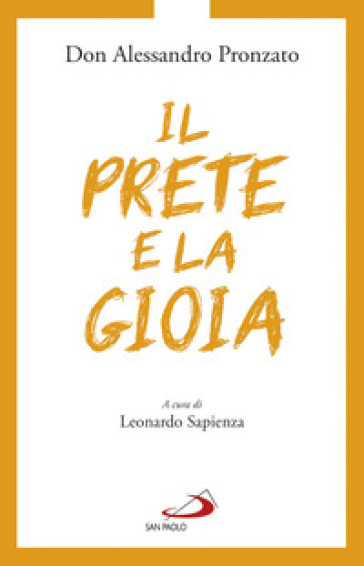 Il prete e la gioia - Alessandro Pronzato |