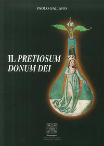 Il pretiosum donum dei - Paolo Galiano |